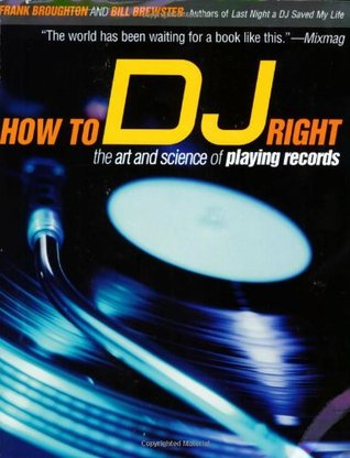 How to DJ Right by Frank Broughton