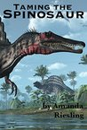 Taming the Spinosaur (homoerotic dinosaur erotica) (Escape from the Garden of the Gods Book 2)