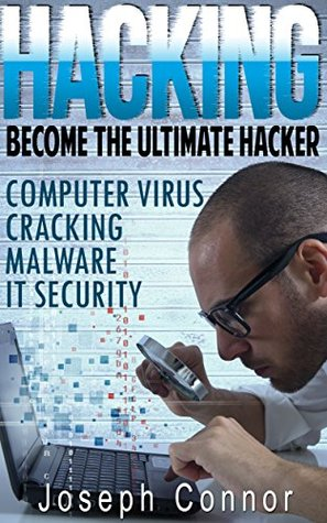 Hacking: Hacking for Beginners - Computer Virus, Cracking, Malware, IT Security - 2nd Edition