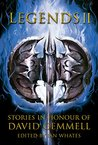 Legends 2: Stories in Honour of David Gemmell