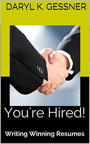 You're Hired!: Writing Winning Resumes