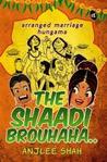 The Shaadi Brouhaha.. : Arranged Marriage Hungama