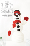 The Story of Archie the Talking Snowman