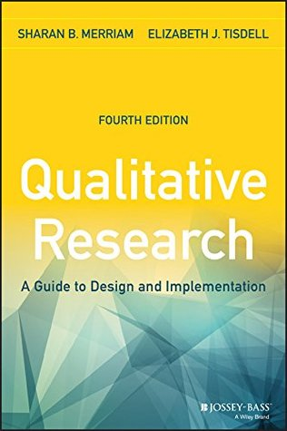 Qualitative Research: A Guide to Design and Implementation (JOSSEY-BASS HIGHER & ADULT EDUCATION SERIES)