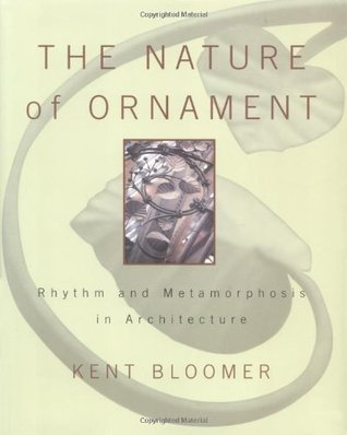 The Nature of Ornament: Rhythm and Metamorphosis in Architecture