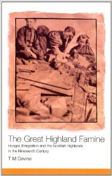 The Great Highland Famine: Hunger, Emigration and the Scottish Highlands in the Nineteenth Century