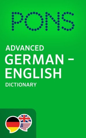 PONS Advanced German -> English Dictionary / PONS Wörterbuch Deutsch -> Englisch Advanced