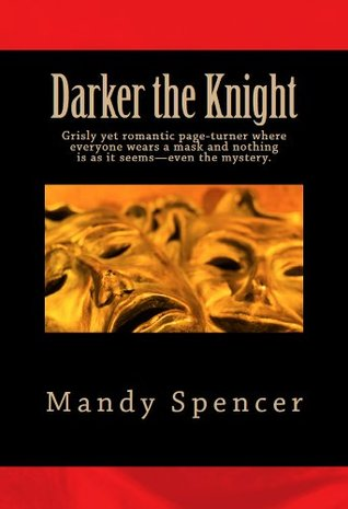 Darker the Knight: Only one thing scares FBI Agent Andy Knight more than not catching a serial killer-becoming one, just like his father.
