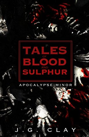 Tales of Blood and Sulphur by J.G. Clay