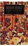 Genghis Khan's Greatest General by Richard A. Gabriel