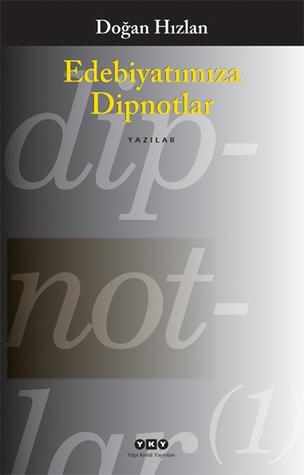 Ebook Edebiyatımıza Dipnotlar by Doğan Hızlan read!