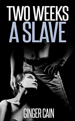 Betrayal (Two Weeks a Slave Book 1)
