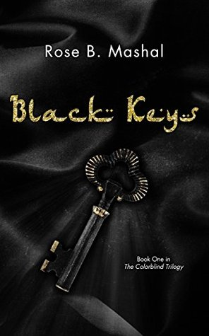 Black Keys (Colorblind, #1) by Rose B. Mashal