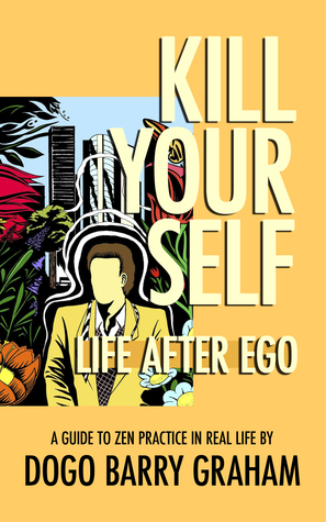 Kill your self life after ego by barry graham 12718422 sciox Gallery