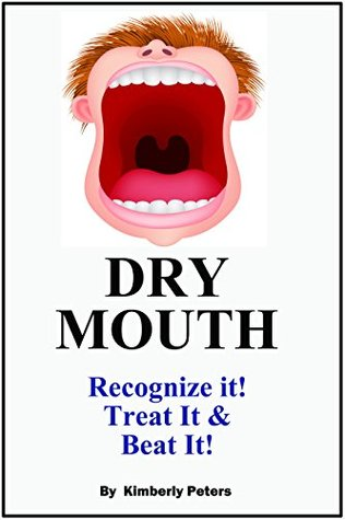 Dry Mouth: How to Recognize it, Treat It and Beat It!