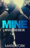 Mine (Imperfect Chaos #1)