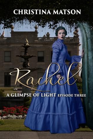 rachel-a-glimpse-of-light-episode-three