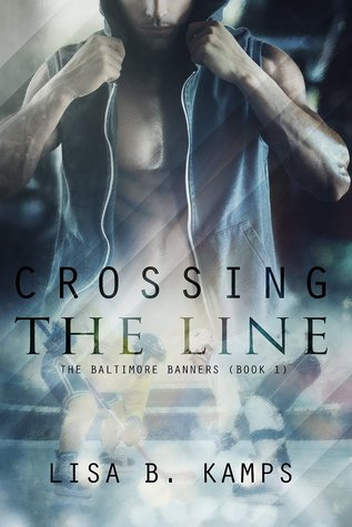 Crossing the Line (The Baltimore Banners, #1)