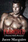 Enamored: A Russian Mafia Romance (Grekov Mafia Book 2)
