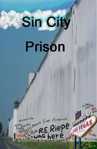 Sin City Prison (FEMA Camp Series, #3)
