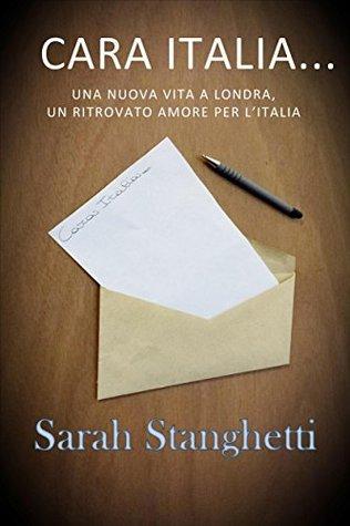 Cara Italia - Una nuova vita a Londra, un ritrovato amore per l'Italia