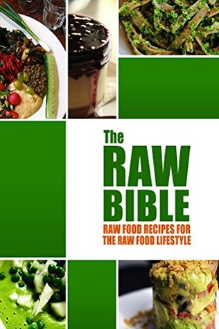 The raw bible raw food recipes for the raw food lifestyle 200 23340542 forumfinder Gallery