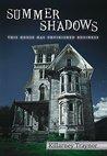 Summer Shadows by Killarney Traynor
