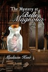 The Mystery at Belle Magnolia (Madeline Donovan #3)