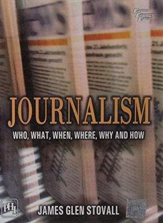 Journalism: Who, What, When, Where, Why and How