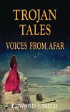Trojan Tales: Voices from Afar