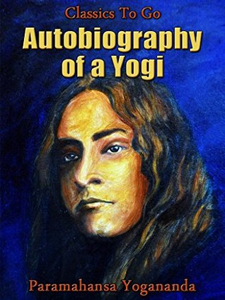 Autobiography of a Yogi (Classics to Go Book 294)
