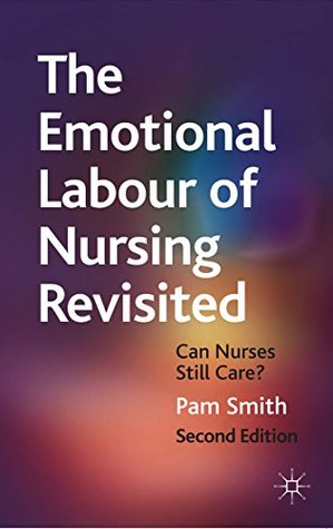the-emotional-labour-of-nursing-revisited-can-nurses-still-care