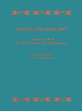 How Does Your Engine Run ?: Leader's Guide to the Alert Program for Self-Regulation