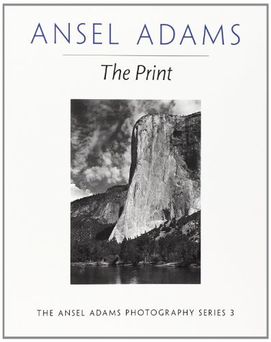 The Print (Ansel Adams Photography, #3)