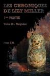 Les Chroniques de Lili Miller - Tome 3  by E.H. Ness