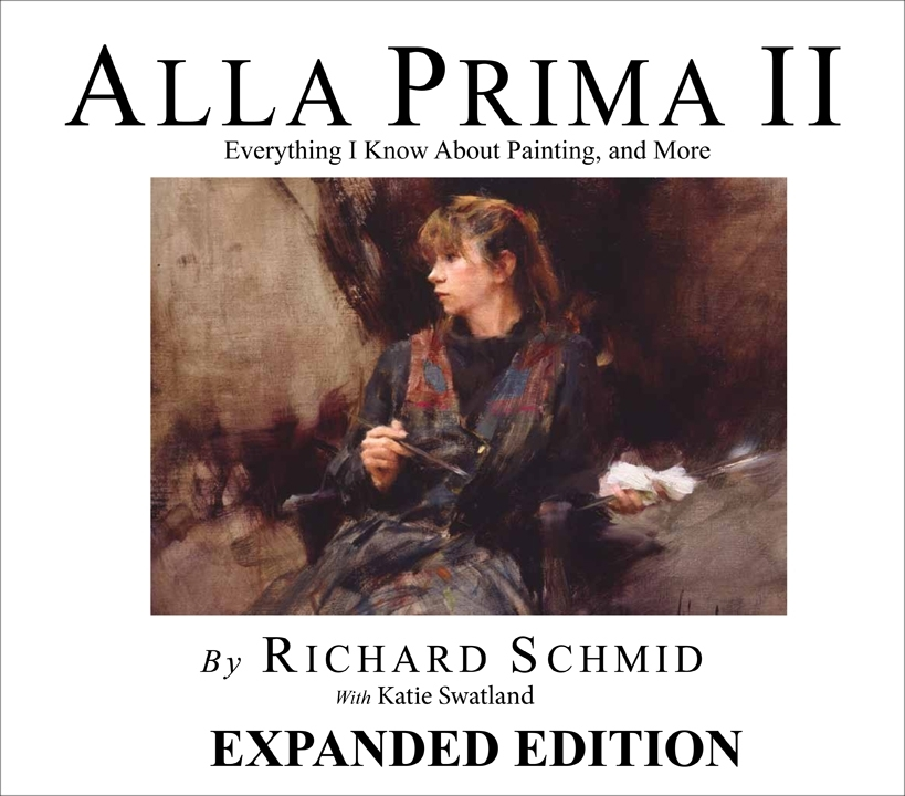 Alla Prima II Everything I Know About Painting - and more