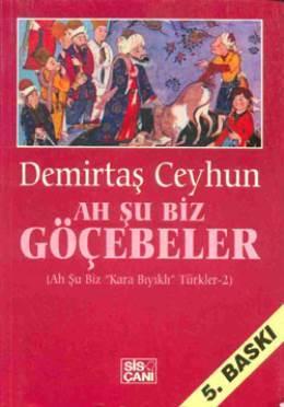 """Ah Şu Biz Göçebeler: Ah Şu Biz """"Kara Bıyıklı"""" Türkler # 2"""