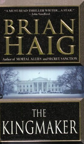 The Kingmaker by Brian Haig