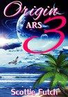 Origin ARS by Scottie Futch