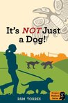 It's NOT Just A Dog! (Project Madison Series Book 2)