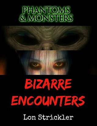 Phantoms & Monsters: Bizarre Encounters