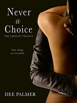 Never A Choice (The Choices Trilogy Book 1) by Dee Palmer