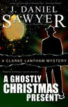 A Ghostly Christmas Present by J. Daniel Sawyer
