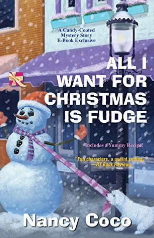 All I Want for Christmas Is Fudge(Candy-Coated 3.5)