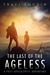 The Last of the Ageless: A ...