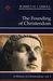 The Founding of Christendom A History of Christendom, Vol. 1 by Warren H. Carroll