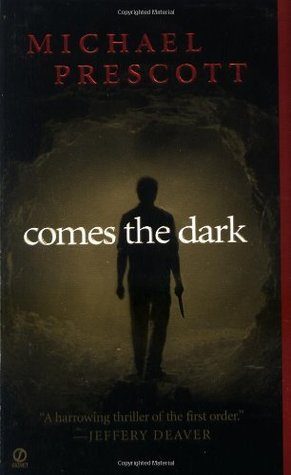 Comes the Dark by Michael Prescott