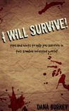 I Will Survive! by Dana Burkey