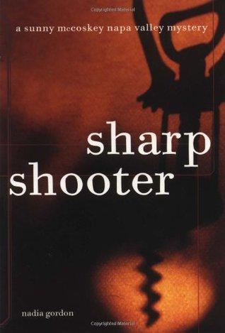 Sharpshooter (A Sunny McCoskey Napa Valley Mystery, #1)