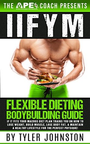 Iifym flexible dieting bodybuilding guide if it fits your macros 25987156 ccuart Gallery